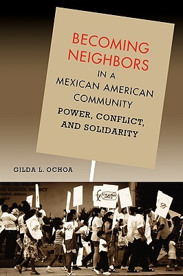 Becoming Neighbors in a Mexican American Community By Ochoa, Gilda L.