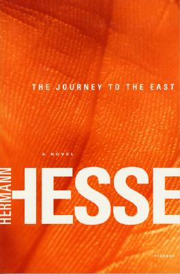 The Journey to the East By Hesse, Hermann/ Rosner, Hilda (TRN)/ Rosner, Hilda